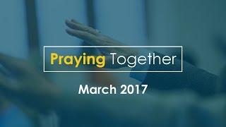 Elim Selly Oak | Praying Together | March 2017