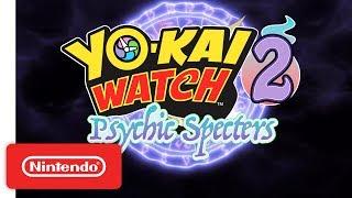 YO-KAI WATCH 2: Psychic Specters | Launch Trailer