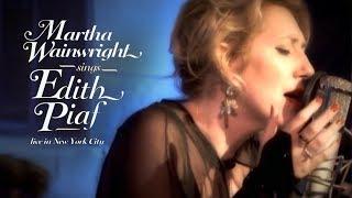 Martha Wainwright - Sings Edith Piaf (Live in New York, 2009) [Full Concert]