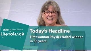 First woman Physics Nobel winner in 55 years: Lingohack