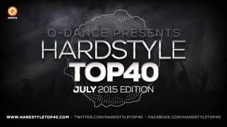 July 2015 | Q-dance presents Hardstyle Top 40