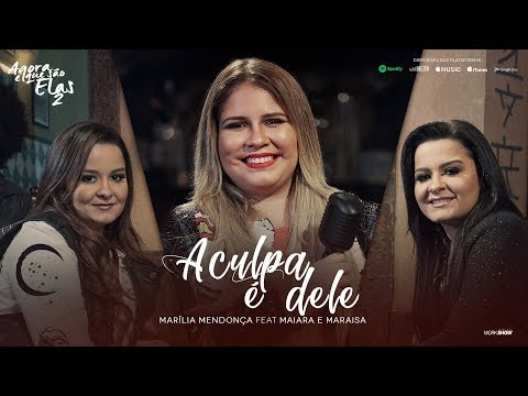 Marília Mendonça – A Culpa é Dele feat. Maiara e Maraisa