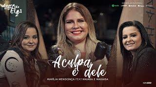 """Marília Mendonça & """"Maiara & Maraisa"""" - A Culpa É Dele"""