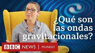 Qué son las ondas gravitacionales que Einstein predijo y que se confirmaron 100 años después