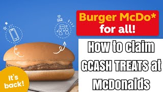 HOW TO CLAIM YOUR FREE BURGER MCDO GCASH TREATS [PAANO MAGCLAIM NG BURGER MCDO GCASH TREATS]