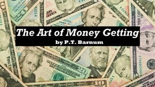 THE ART OF MONEY GETTING by P. T. Barnum FULL AudioBook - Wealth - Money - Investing  V1