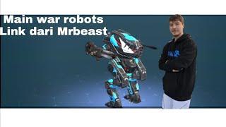 Saya main WAR ROBOTS!!! special game from Mrbeast