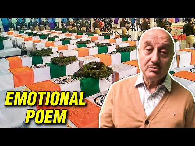 Anupam Kher EMOTIONAL Poem For Soldiers Of Pulwama Kashmir Attack