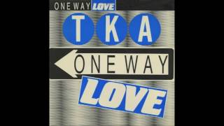TKA   ONE WAY LOVE