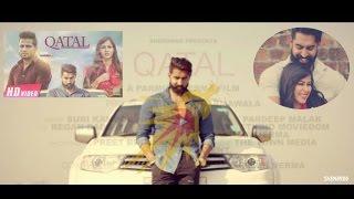New Punjabi Songs 2016   Katal   Parmish Verma   Rumman Ahmed  Full Video Hd  Latest 2016