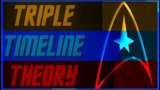 Star Trek:  The Triple Timeline Theory