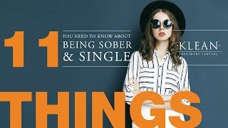 11 Things You Need To Know About Being Sober and Single
