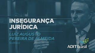 Insegurança jurídica - Luiz Augusto Pereira de Almeida