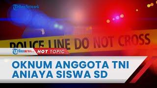 Siswa SD Diikat dan Dianiaya Oknum TNI hingga Pingsan, Orangtua: Anak Saya Dituduh Nyuri HP