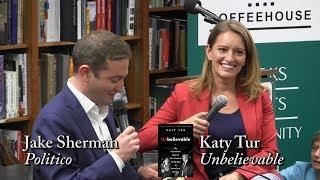 "Katy Tur, ""Unbelievable"" (with Jake Sherman)"