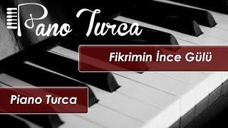 Fikrimin İnce Gülü   Huzurun Piyano Hali