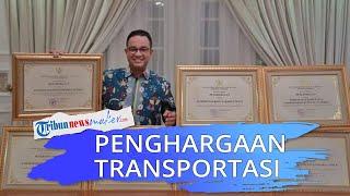 Menangkan Penghargaan Transportasi Dunia, Anies: Jakarta Dianggap Punya Visi soal Transportasi