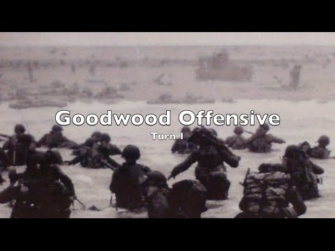 Playthrough - Goodwood Offensive - Turn 1a