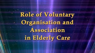 Role of Voluntary Organisations and Associations in Elder Care