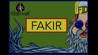 Fakir - fiddlecraft