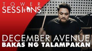 December Avenue - Bakas Ng Talampakan | Tower Sessions (2/4)