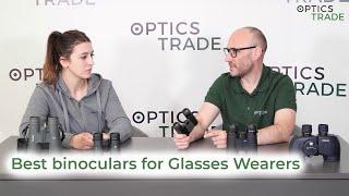 Best binoculars for Glasses Wearers | Optics Trade Debates