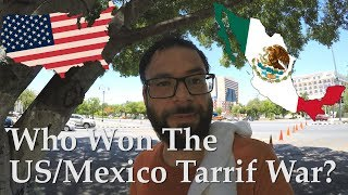 Who Really Won The US / Mexico Tariff War? - The Truth Behind The Mexican Border Wall