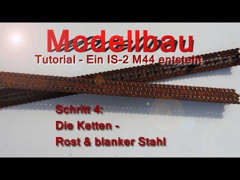 Modellbau Tutorial 04 - Die Ketten - Rost und blanker Stahl
