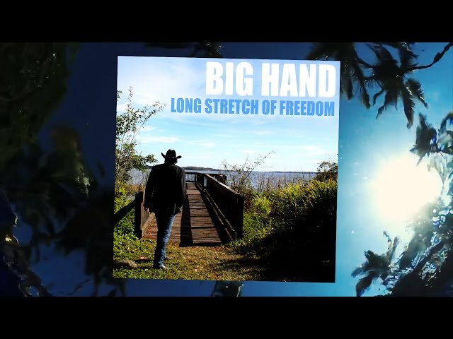 Big Hand – Long Stretch of Freedom