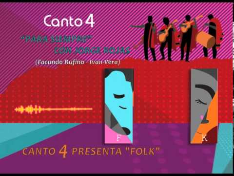 Canto 4 & Jorge Rojas - Para Siempre