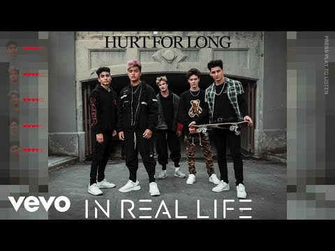 In Real Life - Hurt for Long (Audio Only)