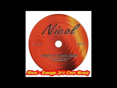 Nicol - Tonight It's Over Remix (Club Remix)