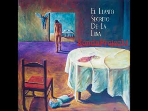 ZONDA PROJECKT - El Llanto Secreto De La Luna - (2002 ) - [Full álbum]