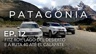 Entrando no Parque Nacional Los Glaciares: Monte Fitz Roy e El Chaltén • PATAGÔNIA 4x4 • Ep 12