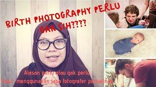 21. BIRTH PHOTOGRAPHY PERLU GA SIH???