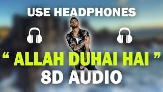 Zayn - Allah Duhai Hai (8D AUDIO)