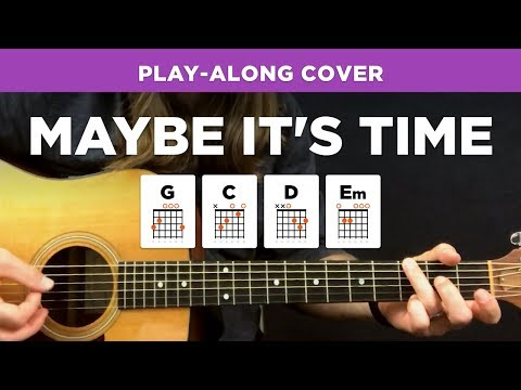"""Maybe It's Time"" • Play-along Cover W/ Chords & Lyrics (Bradley Cooper / Jason Isbell) Mp3"