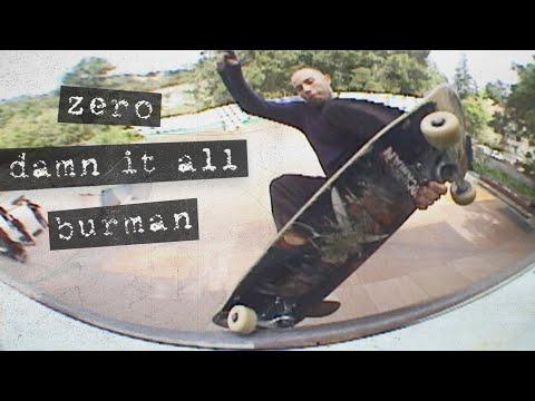 Dane Burman's Damn It All Zero Part