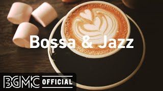 Bossa & Jazz: Happy Mood Jazz & Bossa Nova Cafe Music for Good Mood