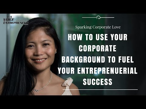 Voice of The Entrepreneur: Lorie Corcuera - Sparking Corporate Love