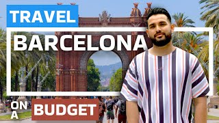 HOW TO TRAVEL BARCELONA ON A BUDGET!