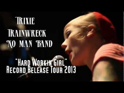 TRIXIE TRAINWRECK NO MAN BAND TOUR 2013 TRAILER (FullHD)