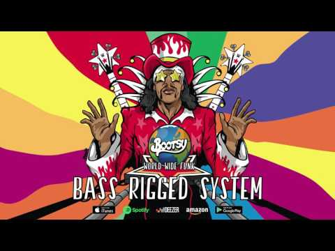 Bootsy Collins - Bass Rigged System (World Wide Funk) 2017