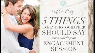 5 Things To Say At The Start Of An Engagement Session