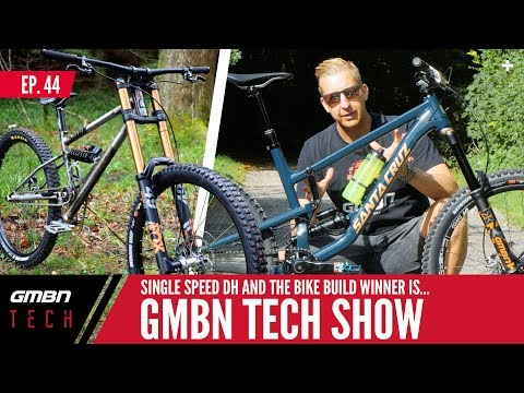 A Steel Single Speed Downhill Bike And The Bike Build Winner Is... | GMBN Tech Show Ep. 44