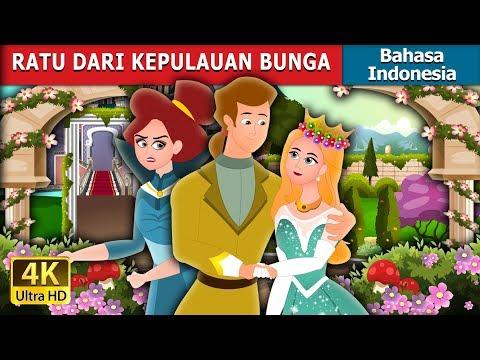 RATU DARI KEPULAUAN BUNGA   Dongeng anak   Dongeng Bahasa Indonesia