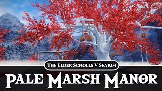 SKYRIM MOD - Pale Marsh Manor Showcase