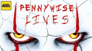 Pennywise LIVES - IT Chapter Three