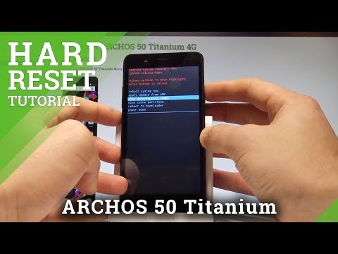 How to Hard Reset ARCHOS 50 Titanium 4G - Screen Lock Removal |HardReset.info