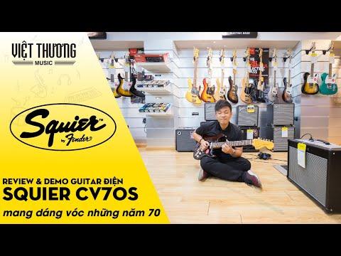 Review và demo đàn guitar điện Squier CV70s mang dáng vóc những năm 70